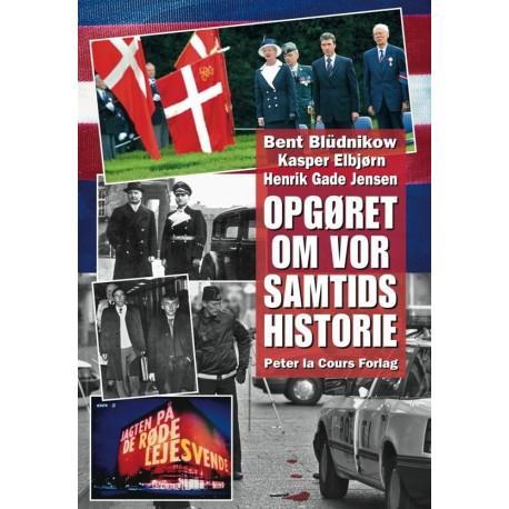 OPGØRET OM VOR SAMTIDS HISTORIE