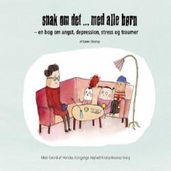 Snak om det... med alle børn: en bog om angst, depression, stress og traumer