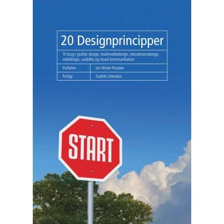 20 Designprincipper: Til brug i grafisk design, multimediedesign, interaktionsdesign, webdesign, usability og visuel kommunikation
