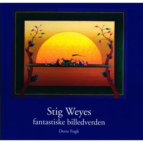 Stig Weyes fantastiske billedverden