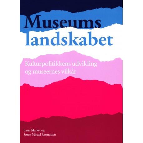 Museumslandskabet - Kulturpolitikkens udvikling og museernes vilkår