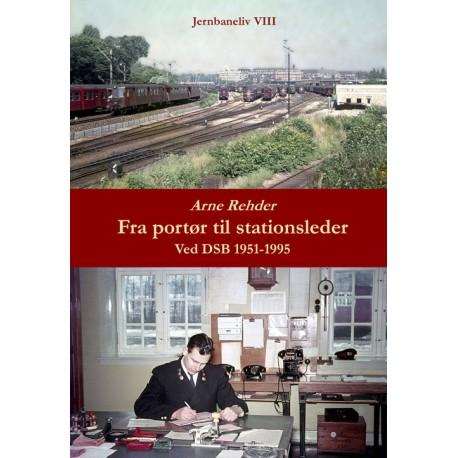 Fra portør til stationsleder: Ved DSB 1951-1995
