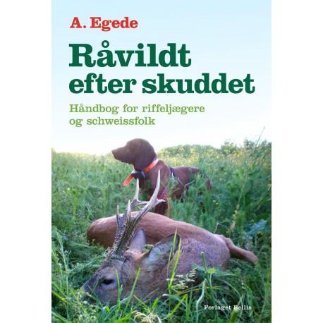 Råvildt efter skuddet: Håndbog for riffeljægere og schweissfolk