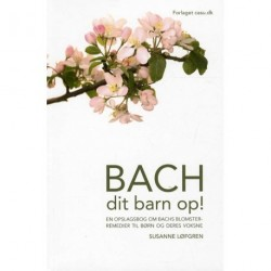 Bach dit barn op!