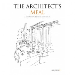 The Architect's Meal: A Cookbook by Marianne Ibler