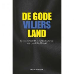 De gode viljers land: En venstrefløjskritik af multikulturalismen som svensk statsideologi