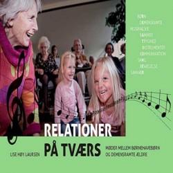 Relationer på tværs: Møder mellem børnehavebørn og demensramte ældre