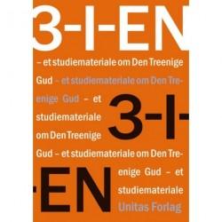 3-I-EN: - et studiemateriale om Den Treenige Gud