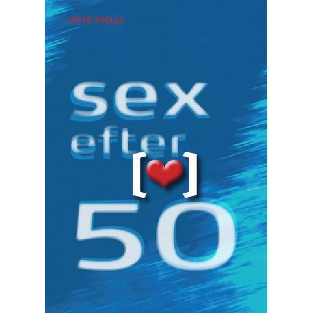 Sex efter 50: Om kærlighed, krop og kultur i en moden alder
