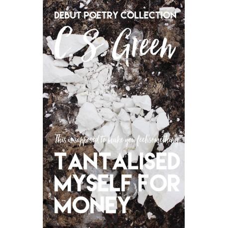 Tantalised Myself for Money