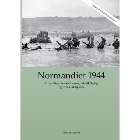 Normandiet 1944 - en militærhistorisk rejseguide til D-dag og invasionskysten