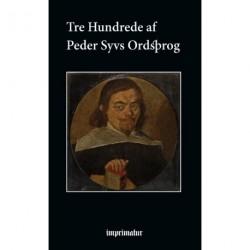 Tre Hundrede af Peder Syvs Ordsprog