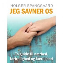 JEG SAVNER OS - En guide til nærhed, fortrolighed og kærlighed