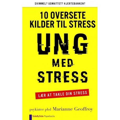 Ung med Stress: 10 OVERSETE KILDER TIL STRESS