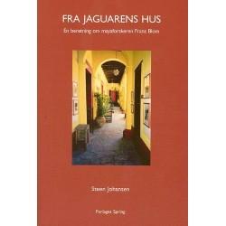 Fra jaguarens hus: en beretning om mayaforskeren Frans Blom