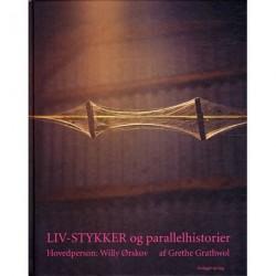 Liv-stykker og parallelhistorier: Hovedperson: Willy Ørskov