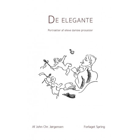 De elegante: Portrætter af elleve danske prosaister