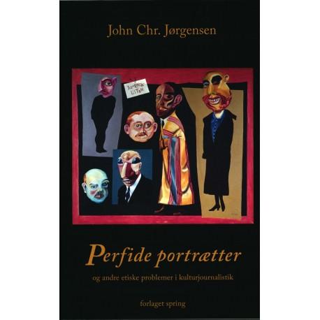 Perfide portrætter - og andre etiske problemer i kulturjournalistik