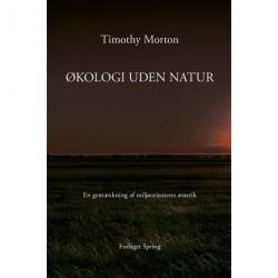 Økologi uden natur: En gentænkning af miljøorienteret æstetik