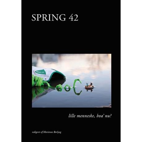 SPRING 42 lille menneske hva' nu?: tidsskrift for moderne dansk litteratur