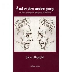 Ånd er den anden gang: om Søren Kierkegaards opbyggelige forfatterskab