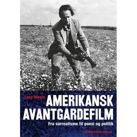 Amerikanske avantegardefilm: fra surrealisme til poesi og politik