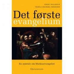 Det første evangelium: En samtale om Markusevangeliet