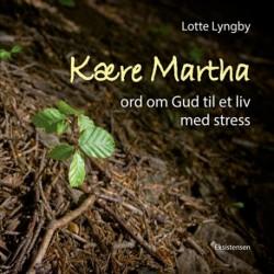 Kære Martha: ord om Gud til et liv med stress