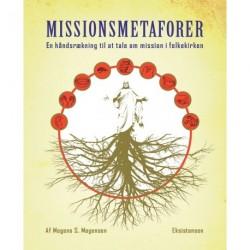 Missionsmetaforer: En håndsrækning til at tale om mission i folkekirken