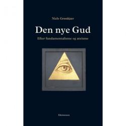 Den nye Gud: Efter fundamentalisme og ateisme