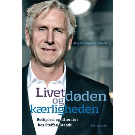 Livet, døden og kærligheden: Rockpoesi og litteratur hos Steffen Brandt