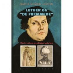 Luther og de fremmede: Luthers syn på jøden og tyrken