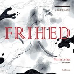 Frihed: Martin Luther i kort form