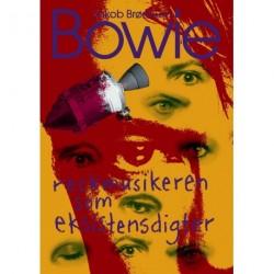 Bowie: Rockmusikeren som eksistensdigter