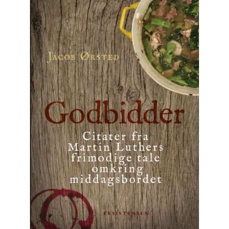 Godbidder: Citater fra Martin Luthers frimodige tale omkring middagsbordet