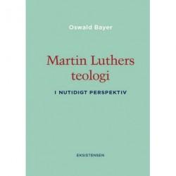 Martin Luthers teologi: i nutidigt perspektiv