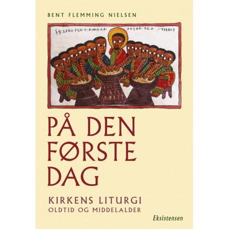 På den første dag: Kirkens liturgi - Oldtid og Middelalder