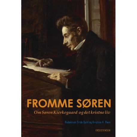 Fromme Søren: Om Søren Kierkegaard og det kristne liv