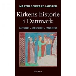 Kirkens historie i Danmark: Pavekirke - Kongekirke - Folkekirke