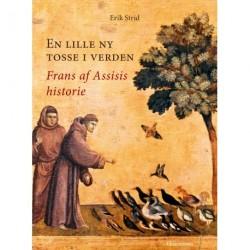 En lille ny tosse i verden: Frans af Assisis historie