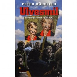 Ulvesmil: Erindringsroman 1974-2010