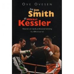 Fra Jim Smith til Mikkel Kessler: Historien om dansk professionel boksning fra 1896 til vor tid