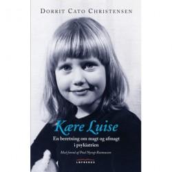 Kære Luise: En beretning om magt og afmagt i psykiatrien