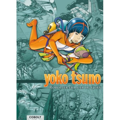 Yoko Tsuno samlebind 6: Robotter fra nær og fjern