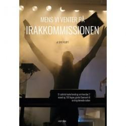 Mens vi venter på Irakkommissionen: Et satirisk teaterforedrag om hvordan 2 mænd og 100 løgne gjorde Danmark til en krigsførende nation