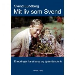 Mit liv som Svend: erindringer fra et langt og spændende liv
