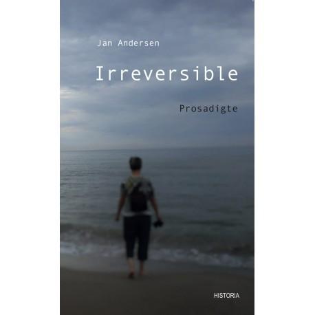 Irreversible prosadigte