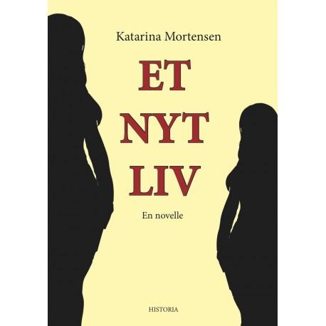 Et Nyt Liv: en novelle