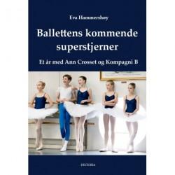Ballettens kommende superstjerner: Et år med Ann Crosset og Kompagni B