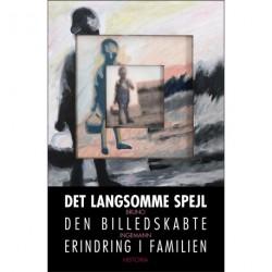 Det Langsomme Spejl: Den billedskabte erindring i familien
